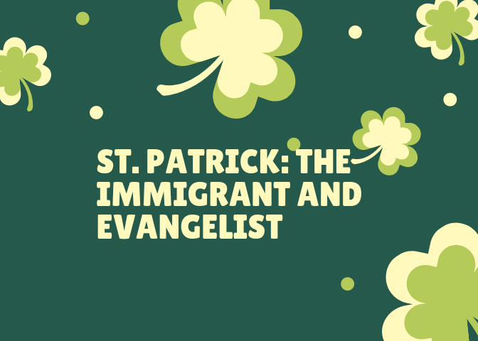 St. Patrick: The Immigrant and Evangelist